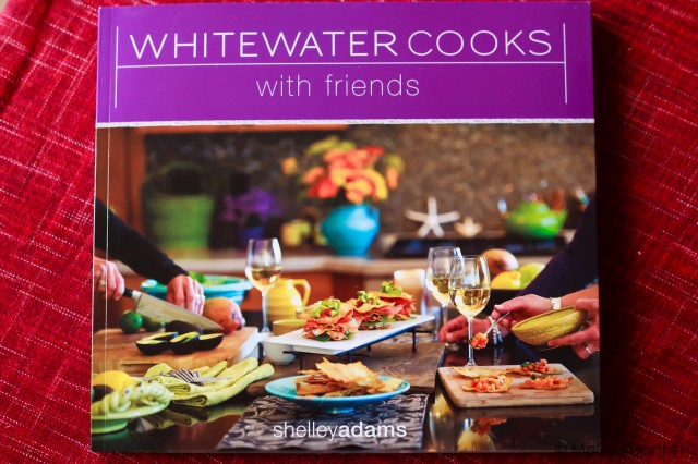 Whitewater Cooks With Friends by Shelley Adams