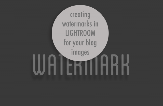 Watermarking Your Images in Lightroom
